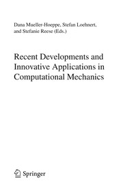 Cover of: Recent Developments and Innovative Applications in Computational Mechanics | Dana Mueller-Hoeppe