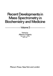 Cover of: Recent Developments in Mass Spectrometry in Biochemistry and Medicine | Alberto Frigerio