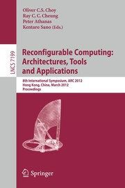Cover of: Reconfigurable Computing: Architectures, Tools and Applications | Oliver C. S. Choy