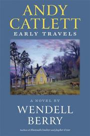 Cover of: Andy Catlett: Early Travels | Wendell Berry