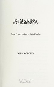 Cover of: Remaking U.S. trade policy | Nitsan Chorev