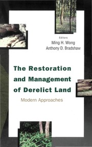 Cover of: The restoration and management of derelict land |