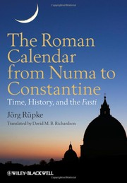 Cover of: The Roman calendar from Numa to Constantine | Jörg Rüpke