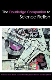 Cover of: The Routledge Companion to Science Fiction | Mark BOULD: And