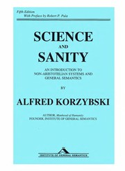 Cover of: Science and sanity | Alfred Korzybski