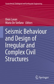 Cover of: Seismic Behaviour and Design of Irregular and Complex Civil Structures | Oren Lavan