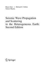 Cover of: Seismic Wave Propagation and Scattering in the Heterogeneous Earth : Second Edition