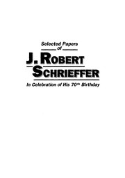 Cover of: Selected papers of J. Robert Schrieffer | J. R. Schrieffer
