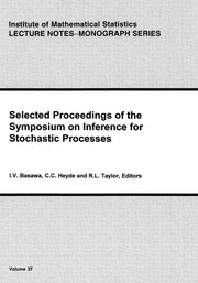 Cover of: Selected proceedings of the Symposium on Inference for Stochastic Processes | Symposium on Inference for Stochastic Processes (2000 University of Georgia)