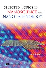 Cover of: Selected topics in nanoscience and nanotechnology | Andrew T. S. Wee