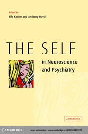 Cover of: The self in neuroscience and psychiatry |