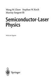 Cover of: Semiconductor-Laser Physics | Weng W. Chow