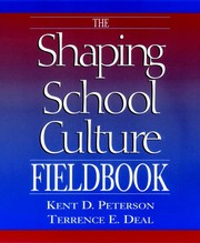 Cover of: The shaping school culture fieldbook | Kent D. Peterson