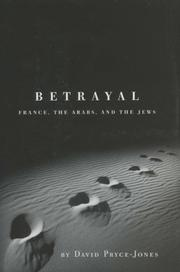 Cover of: Betrayal: France, the Arabs, and the Jews