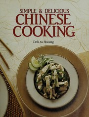 Cover of: Simple & delicious Chinese cooking | Deh-Ta Hsiung
