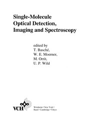 Cover of: Single-molecule optical detection, imaging and spectroscopy | T. BaschГ©