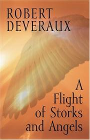 Cover of: A Flight of Storks and Angels | Robert Devereaux
