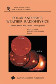 Cover of: Solar and space weather radiophysics | D. E Gary