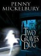 Cover of: Two graves dug | Penny Mickelbury