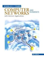 Computer Networks and Internets, Fourth Edition by Douglas E Comer, Ralph E. Droms