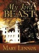 Cover of: My Lord Beast | Mary Lennox