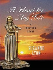 Cover of: Five Star First Edition Westerns - A Heart For Any Fate | Suzanne Lyon