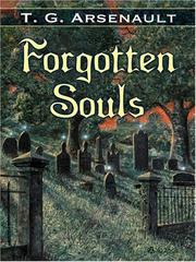 Cover of: Forgotten souls | T. G. Arsenault
