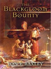 Cover of: The Blackgloom bounty | Jon F. Baxley