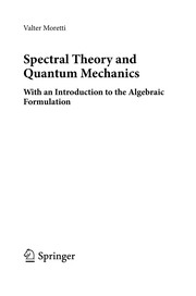 Cover of: Spectral Theory and Quantum Mechanics | Valter Moretti