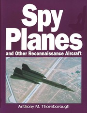 Cover of: Spy planes and other reconnaissance aircraft | Anthony M. Thornborough