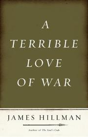A Terrible Love of War by Hillman, James.