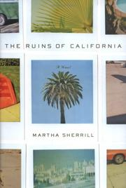 Cover of: The ruins of California / Martha Sherrill