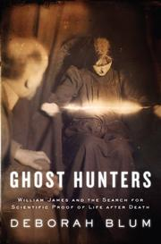 Cover of: Ghost Hunters: William James and the Search for Scientific Proof of Life After Death