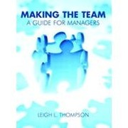Cover of: Making The Team A Guide For Managers