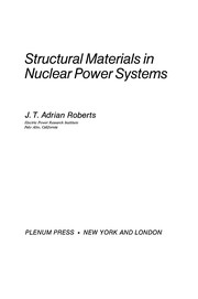 Cover of: Structural Materials in Nuclear Power Systems | J. T. Adrian Roberts