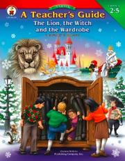 Cover of: A Teacher's Guide to the Lion, the Witch And the Wardrobe: Grades 2-5