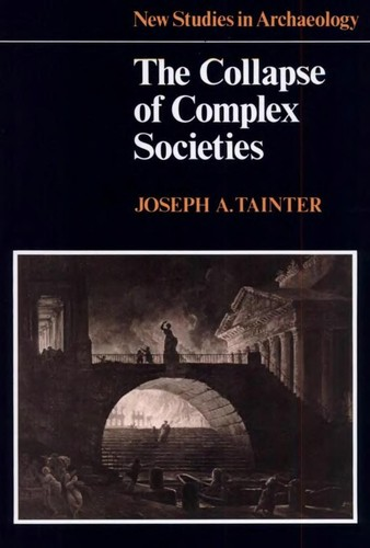 The collapse of complex societies by Joseph A. Tainter.