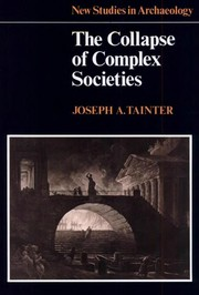 Cover of: The collapse of complex societies | Joseph A. Tainter.
