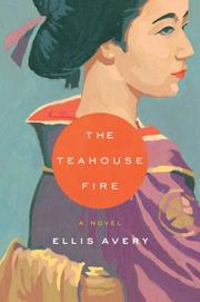 Cover of: The Teahouse Fire | Ellis Avery