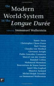 Cover of: The Modern World-System in the Longue Durée (Fernand Braudel Center Series) | Immanuel Wallerstein