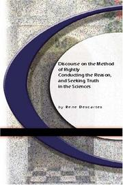 Cover of: Discourse On The Method of Rightly Conducting The Reason, and Seeking Truth in The Sciences | René Descartes
