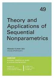 Cover of: Theory and applications of sequential nonparametrics | Pranab Kumar Sen