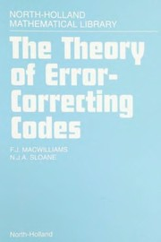 Cover of: The theory of error correcting codes | Florence Jessie MacWilliams