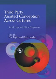 Cover of: Third party assisted conception across cultures