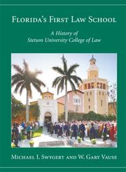 Florida's First Law School by Michael Irven Swygert, W. Gary Vause