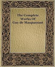 Cover of: The Complete Works Of Guy de Maupassant (1917)