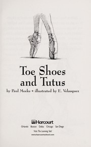 Cover of: Toe shoes and tutus | Paul Meeks