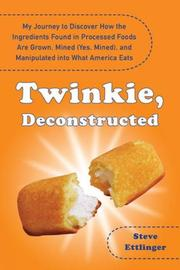 Cover of: Twinkie, Deconstructed | Steve Ettlinger