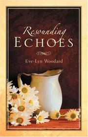 Cover of: Resounding Echoes | Eve-Lyn Woodard