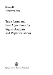 Cover of: Transforms and Fast Algorithms for Signal Analysis and Representations | Guoan Bi
